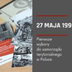 plakat informujący o dacie 27 maja 1990 - pierwsze wybory do samorządu terytorialnego