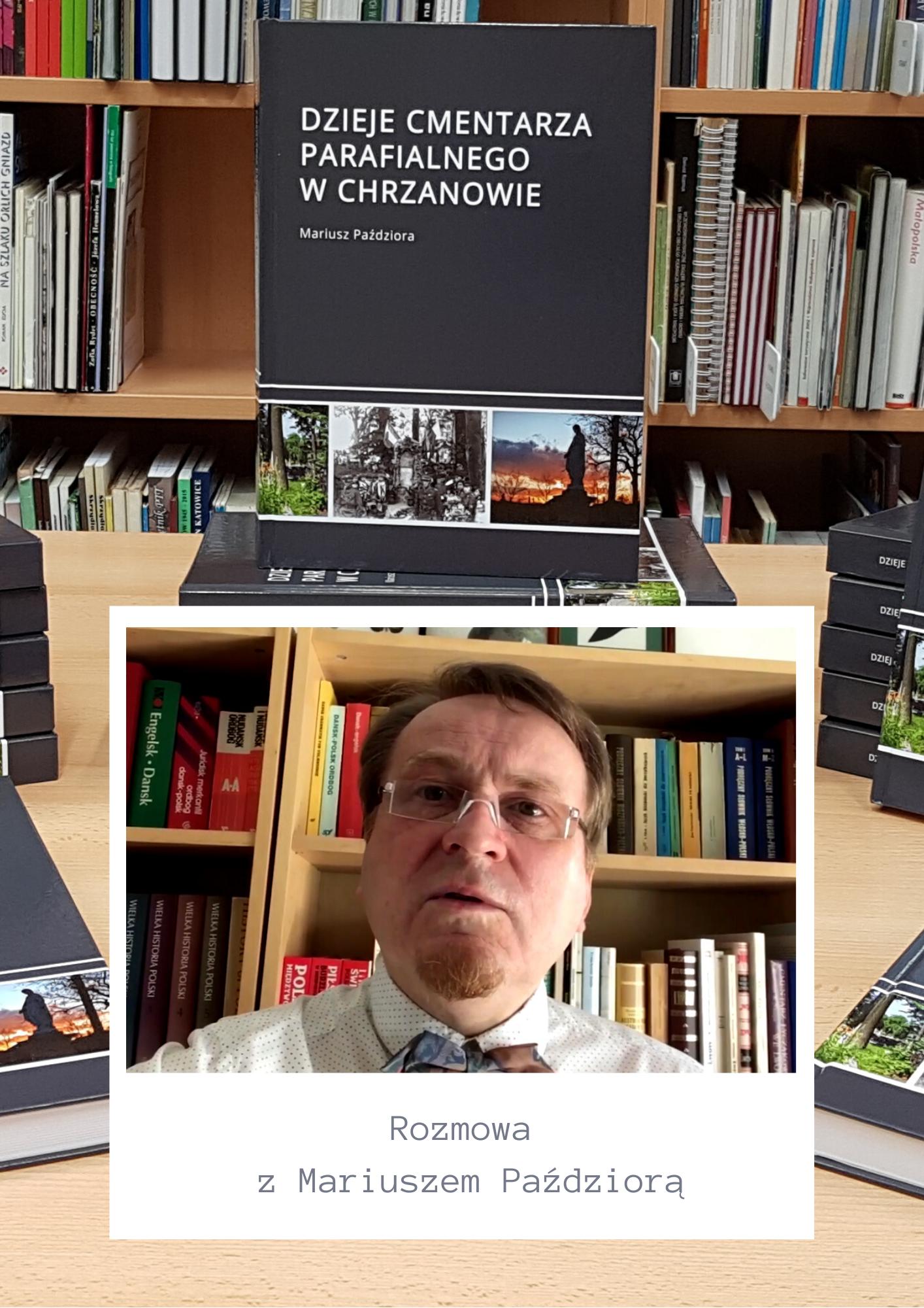 """Plakat informujący o videorelacji z rozmowy z Mariuszem Paździorą, autorem książki """"Dzieje cmentarza parafialnego w Chrzanowie"""