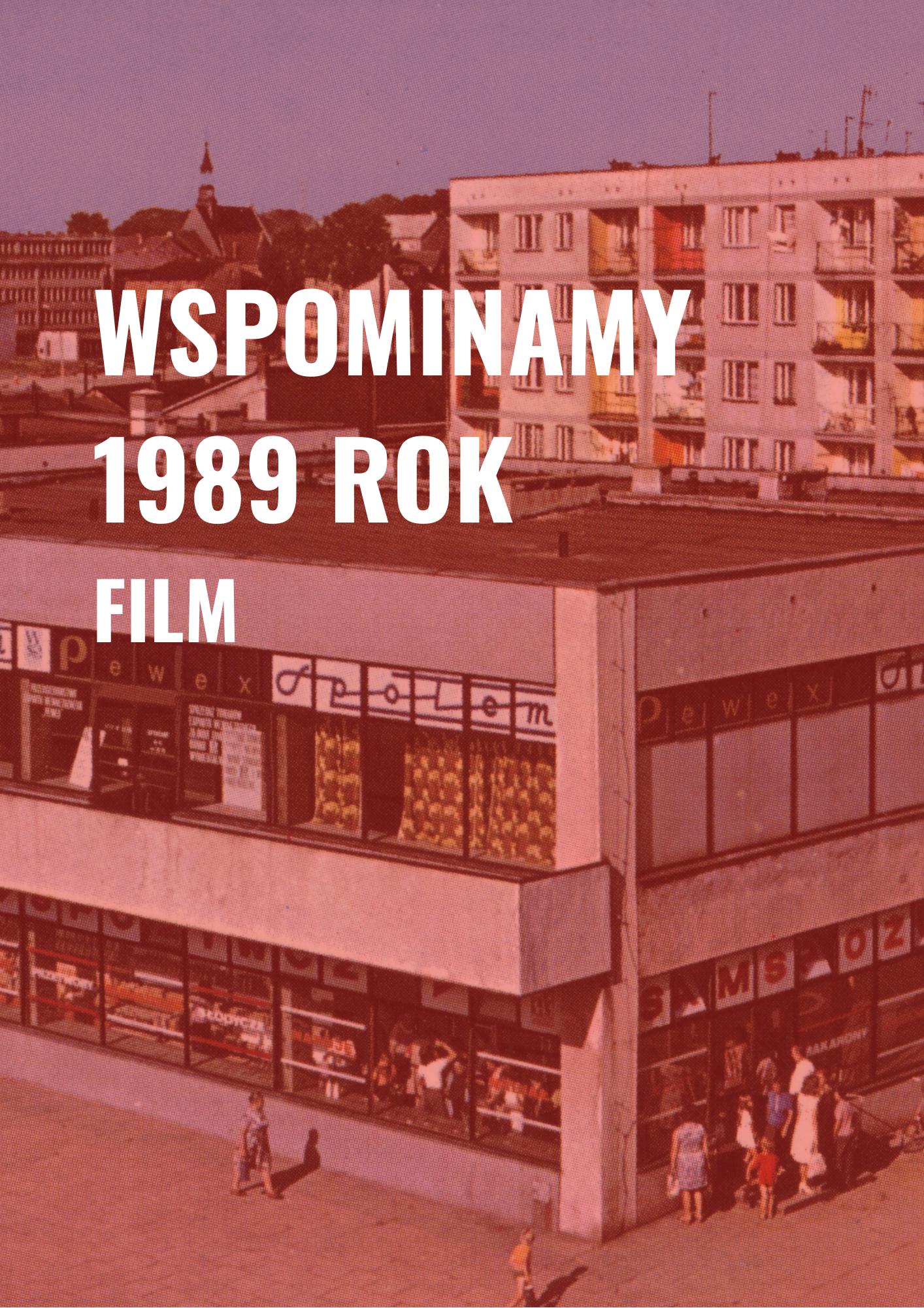 Zaproszenie do obejrzenia filmu 1989 rok we wspomnieniach
