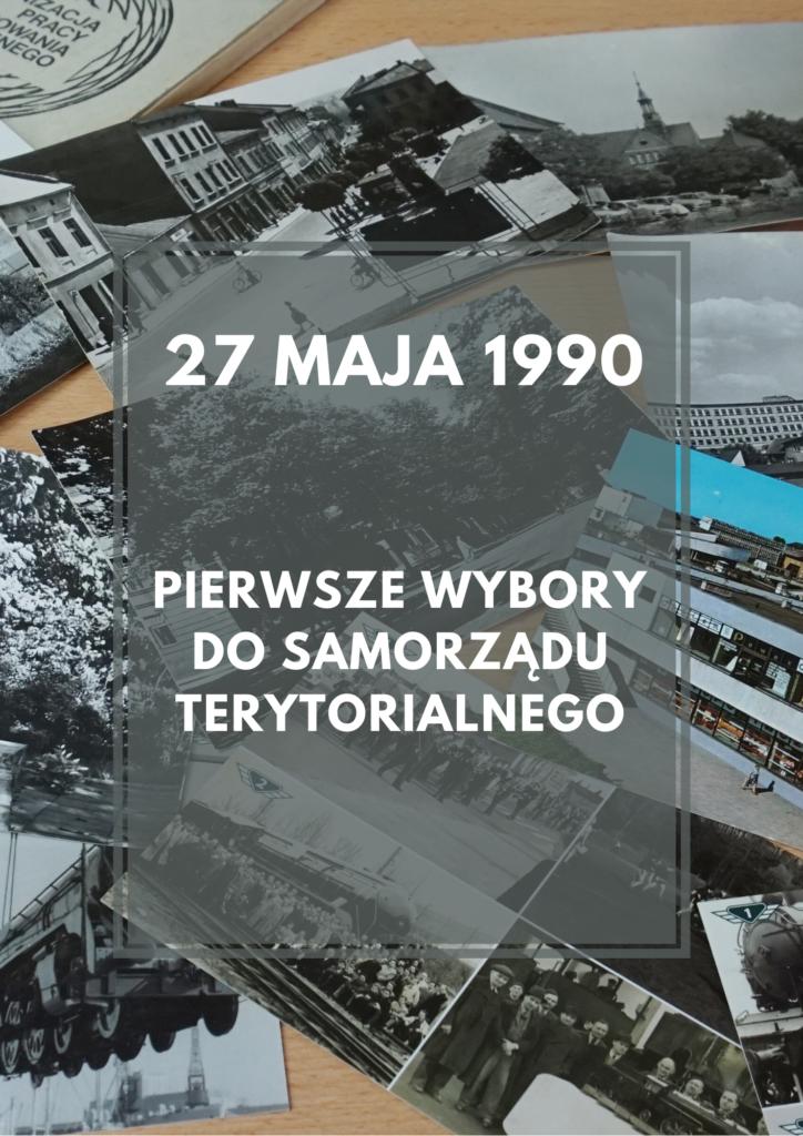 Afisz informujący, że 27 maja 1990 odbyły się pierwsze wybory do samorządu terytorialnego