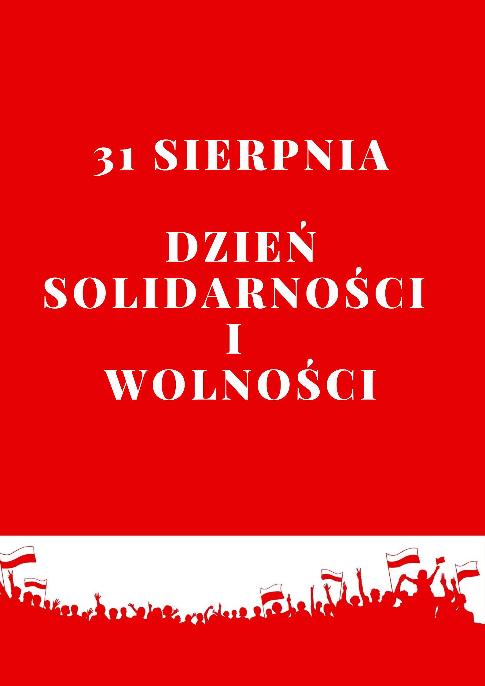 31 sierpnia Dzień Solidarności i Wolności